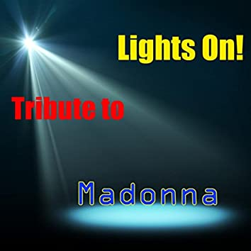 Lights On! Tributed to Madonna