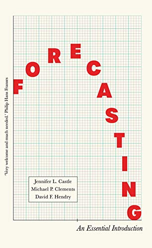Compare Textbook Prices for Forecasting: An Essential Introduction Illustrated Edition ISBN 9780300244663 by Hendry, David,Castle, Jennifer,Clements, Michael