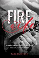 Fire Wife: Standing Strong in Your Relationship, Your Life, and Your Dreams