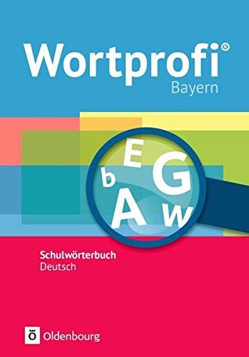 Wortprofi® - Ausgabe Bayern - Neubearbeitung: Wörterbuch: Flexibler Kunststoffeinband
