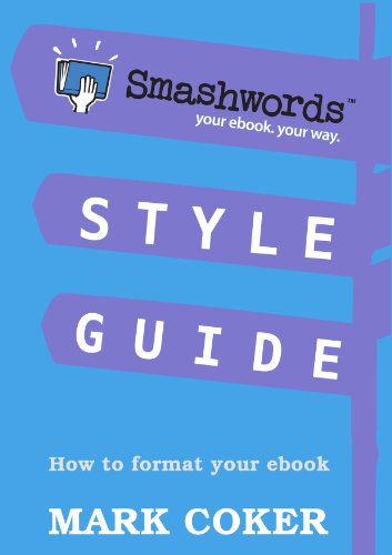 Smashwords Style Guide - How to Format Your Ebook (Smashwords Guides 1) (English...