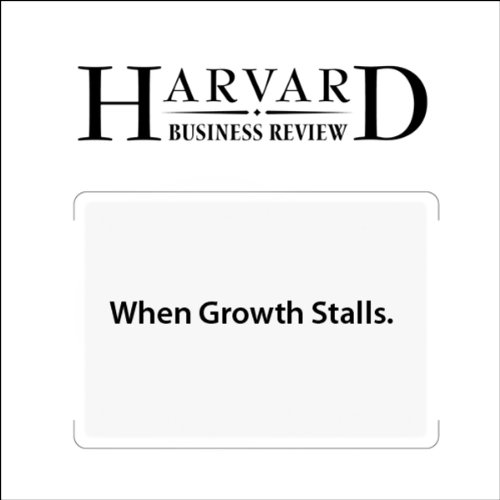 When Growth Stalls (Harvard Business Review) audiobook cover art