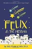 Felix & The Messiah
