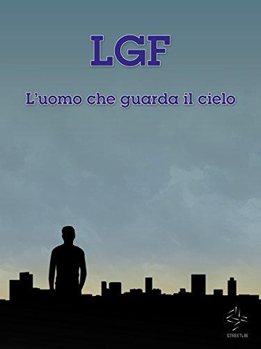 L'uomo che guarda il cielo (Italian Edition)