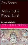 Ars Sacra Altbairische Kirchenkunst: Barock & Rokoko (German Edition)