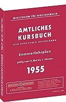 Kursbuch der Deutschen Reichsbahn - Sommerfahrplan 1955: Gueltig vom 22.Mai bis 1. Oktober 1955