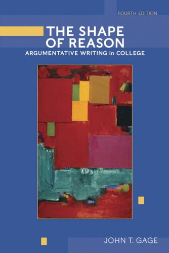The Shape of Reason: Argumentative Writing in College (4th Edition)
