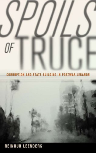 Spoils of Truce: Corruption and State-Building in Postwar Lebanon (English Edition)