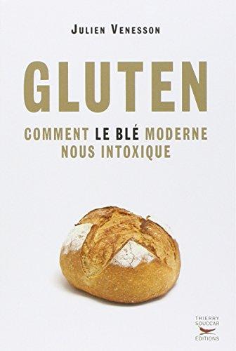 Gluten - Comment le blé moderne nous intoxique