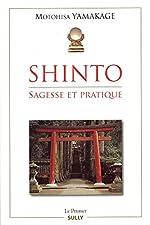 Shinto - Sagesse et pratique de Motohisa Yamakage