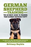 German Shepherd Training - The Ultimate Guide to Training Your German...