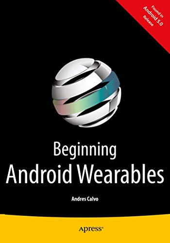 Beginning Android Wearables: With Android Wear and Google Glass SDKs