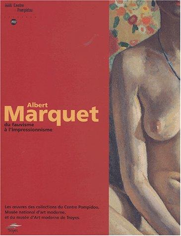 Albert Marquet du fauvisme à l'impressionnisme