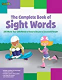The Complete Book of Sight Words: 220 Words Your Child Needs to Know to Become a Successful Reader (Flash Kids)