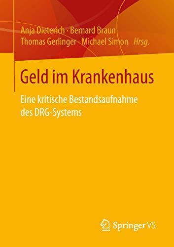 Geld im Krankenhaus: Eine kritische Bestandsaufnahme des DRG-Systems (German Edition)