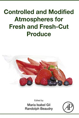 Controlled and Modified Atmospheres for Fresh and Fresh-Cut Produce (English Edition)