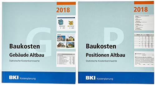 BKI Baukosten Altbau 2018 - Kombi Gebäude + Positionen: Statistische Kostenkennwerte