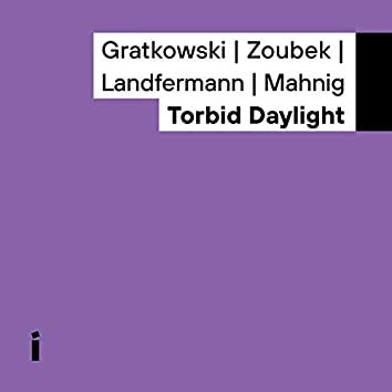 Torbid Daylight