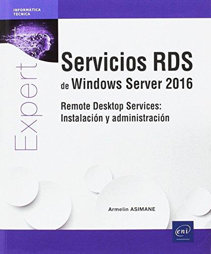 Servicios RDS de Windows Server 2016. Remote Desktop Services. Instalación y administración