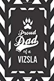 Proud Dad Of A Vizsla: Pet Dad Gifts For Fathers Journal Lined Notebook To Write In