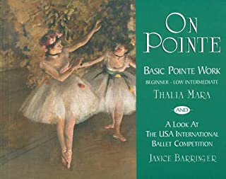 On Pointe: Basic Pointe Work Beginner–Low Intermediate and a Look at the USA International Ballet Competition