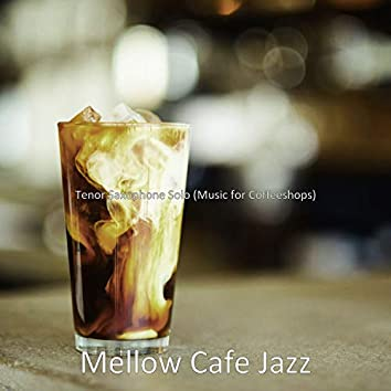 Tenor Saxophone Solo (Music for Coffeeshops)