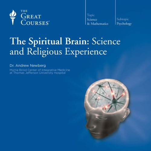 The Spiritual Brain: Science and Religious Experience audiobook cover art
