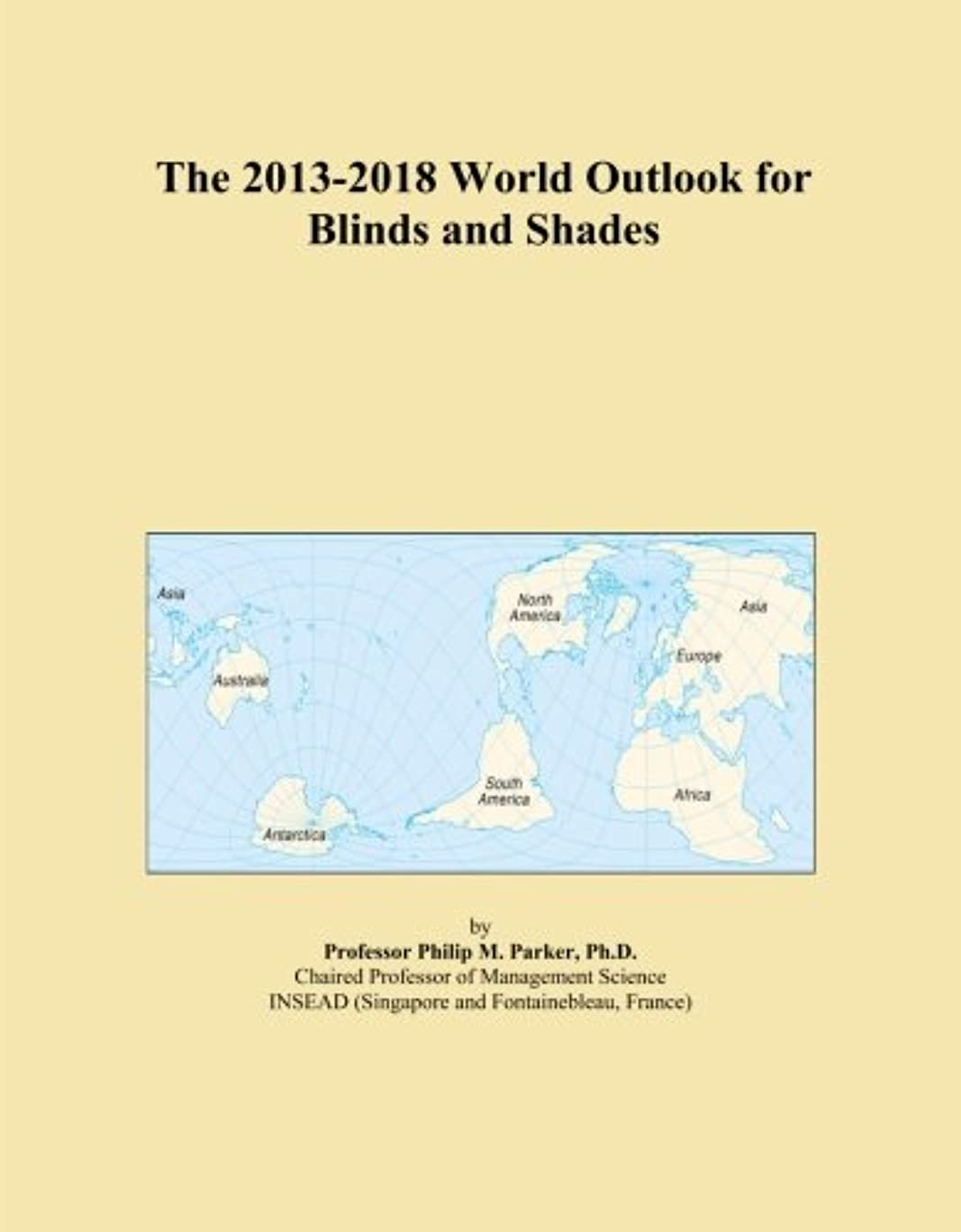 The 2013-2018 World Outlook for Blinds and Shades