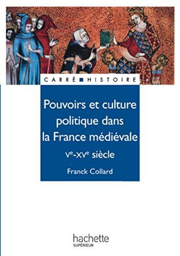 Pouvoirs et culture politique dans la France médiévale