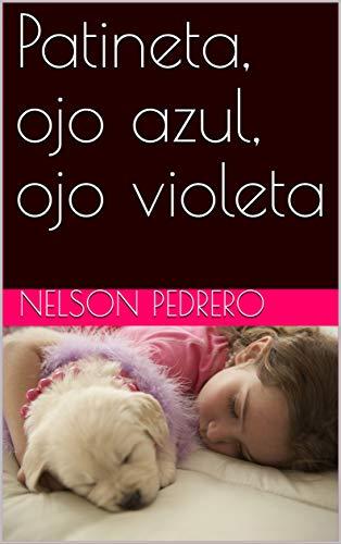 Patineta, ojo azul, ojo violeta (Spanish Edition)