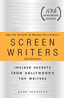 The 101 Habits of Highly Successful Screenwriters, 2nd Edition