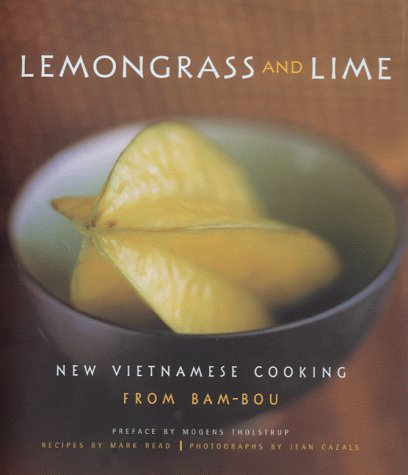 Lemongrass and Lime: New Vietnamese Cooking from Bam-bou