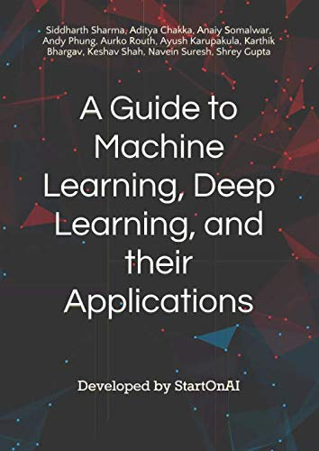 A Guide to Machine Learning, Deep Learning, and their Applications