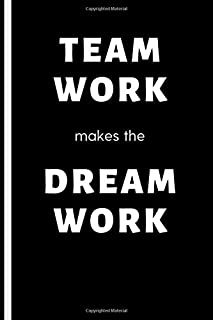 TEAMWORK MAKES THE DREAMWORK: BLANK LINED WRITING JOURNAL WITH AN INSPIRATIONAL MESSAGE