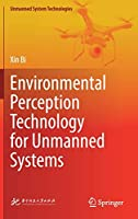 Environmental Perception Technology for Unmanned Systems (Unmanned System Technologies)