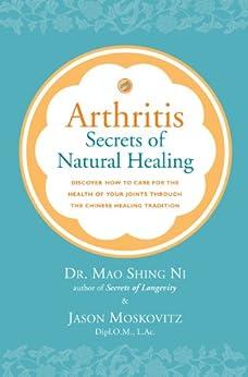 Arthritis: Secrets of Natural Healing by [Mao Shing Ni, Jason Moskovitz]