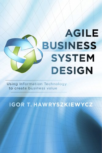 Amazon Com Agile Business System Design Using Information Technology To Create Business Value Ebook Hawryszkiewycz Igor T Kindle Store