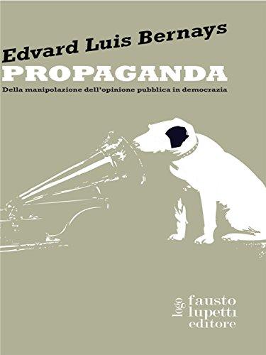Propaganda (Comunicazione sociale e politica Vol. 11)
