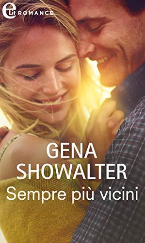 Sempre più vicini (eLit) (The Original Heartbreakers Vol. 1) di [Gena Showalter]