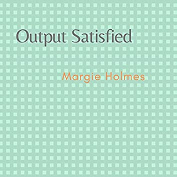 Output Satisfied
