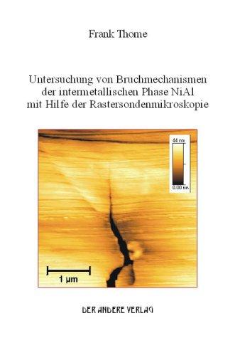 Untersuchung von Bruchmechanismen der intermetallischen Phase NiAl mit Hilfe der Rastersondenmikroskopie