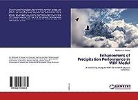 Enhancement of Precipitation Performance in WRF Model: A sensitivity study to WRF CU and MP physics schemes