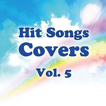Hit Songs Covers Vol.5
