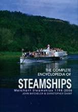 The Complete Encyclopedia of Steamships: Merchant Steamships 1798-2006