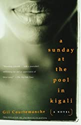 Books Set Around The World: Rwanda - A Sunday at the Pool in Kigali by Gil Courtemanche. For more books that inspire travel visit www.taleway.com. reading challenge 2020, world reading challenge, world books, books around the world, travel inspiration, world travel, novels set around the world, world novels, books and travel, travel reads, travel books, reading list, books to read, books set in different countries, reading challenge ideas