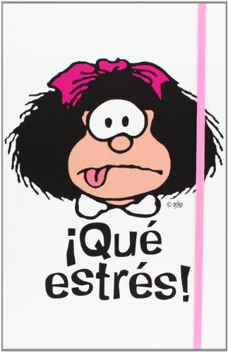 Mafalda. ¡Qué Estrés! (CUADERNOS)