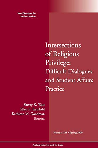 Intersections Of Religious Privilege Difficult Dialogues And Student Affairs Practice New Directions For Student