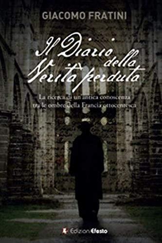 Il diario della verità perduta. La ricerca di un'antica conoscenza tra le ombre della Francia ottocentesca