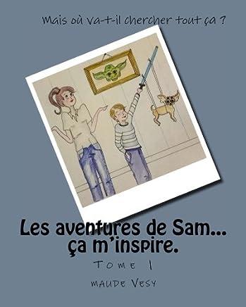 Les aventures de Sam: ça minspire: Volume 1