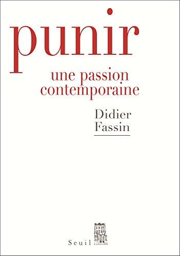 Punir. Une passion contemporaine (French Edition)